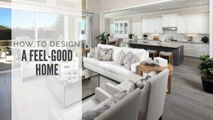 How to Design Feel Good Home