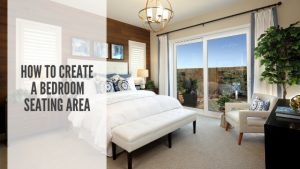 Tips for creating a bedroom seating area