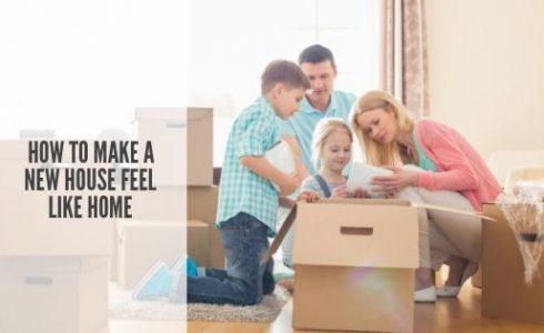 How to Make New House Feel Like Home